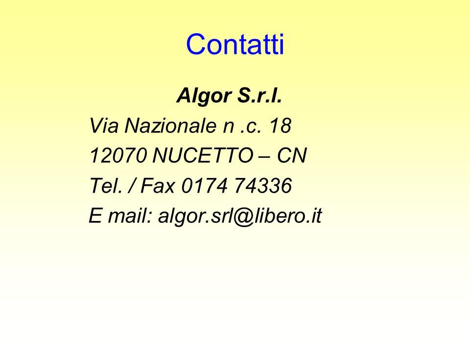 Contatti Algor S.r.l. Via Nazionale n.c. 18 12070 NUCETTO – CN Tel. / Fax 0174 74336 E mail: algor.srl@libero.it