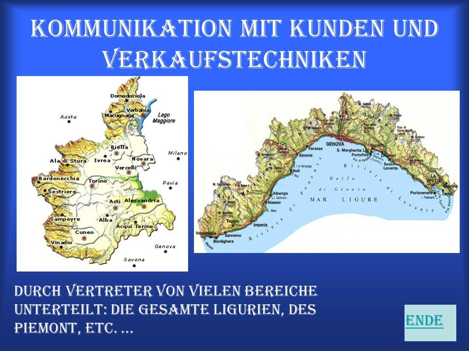 Kommunikation mit Kunden und Verkaufstechniken Durch Vertreter von vielen Bereiche unterteilt: die gesamte Ligurien, des Piemont, etc.... Ende