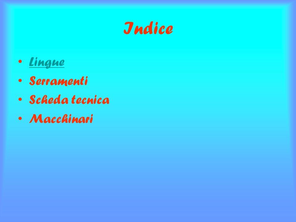 Indice Lingue Serramenti Scheda tecnica Macchinari