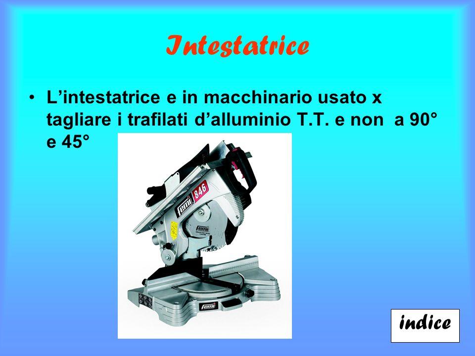 Intestatrice Lintestatrice e in macchinario usato x tagliare i trafilati dalluminio T.T. e non a 90° e 45° indice