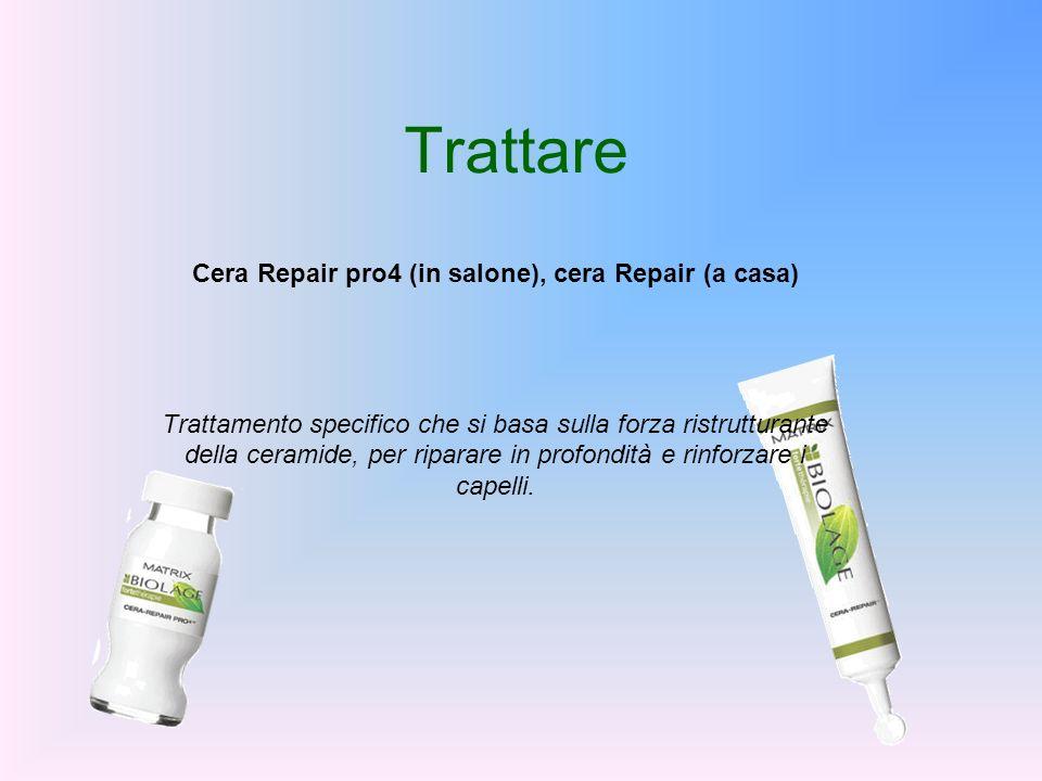 Trattare Cera Repair pro4 (in salone), cera Repair (a casa) Trattamento specifico che si basa sulla forza ristrutturante della ceramide, per riparare