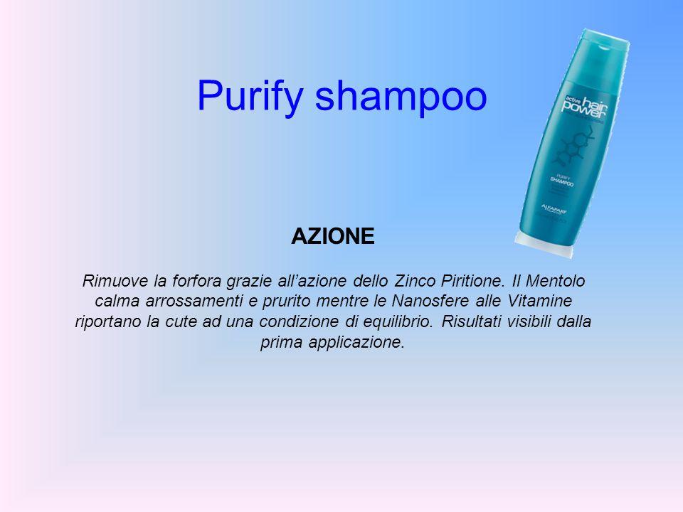 Purify shampoo AZIONE Rimuove la forfora grazie allazione dello Zinco Piritione. Il Mentolo calma arrossamenti e prurito mentre le Nanosfere alle Vita