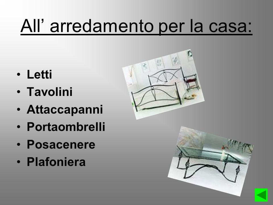 All arredamento per la casa: Letti Tavolini Attaccapanni Portaombrelli Posacenere Plafoniera