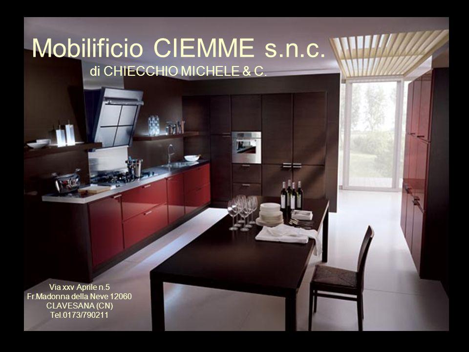 Mobilificio CIEMME s.n.c. di CHIECCHIO MICHELE & C. Via xxv Aprile n.5 Fr.Madonna della Neve 12060 CLAVESANA (CN) Tel.0173/790211