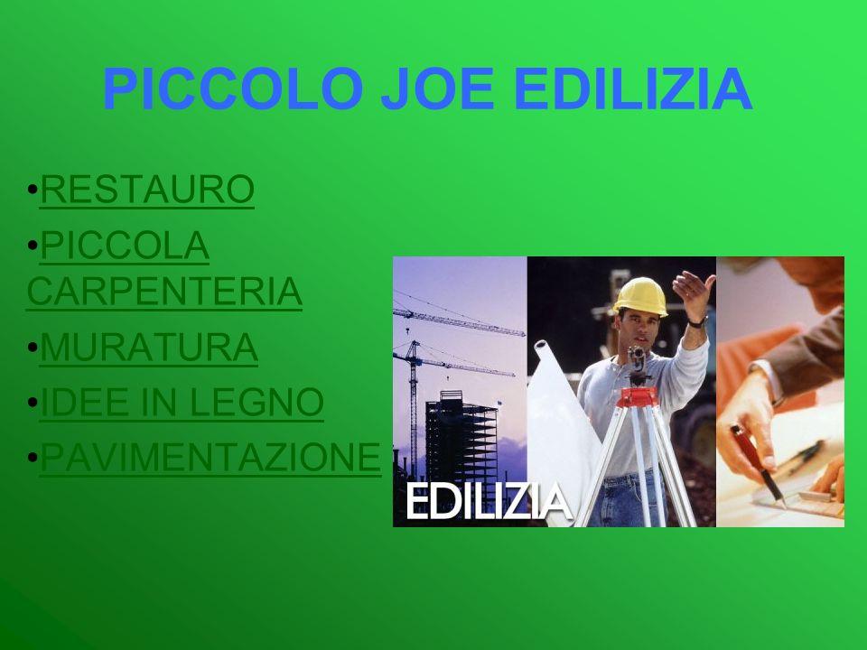 PICCOLO JOE EDILIZIA RESTAURO PICCOLA CARPENTERIAPICCOLA CARPENTERIA MURATURA IDEE IN LEGNO PAVIMENTAZIONE