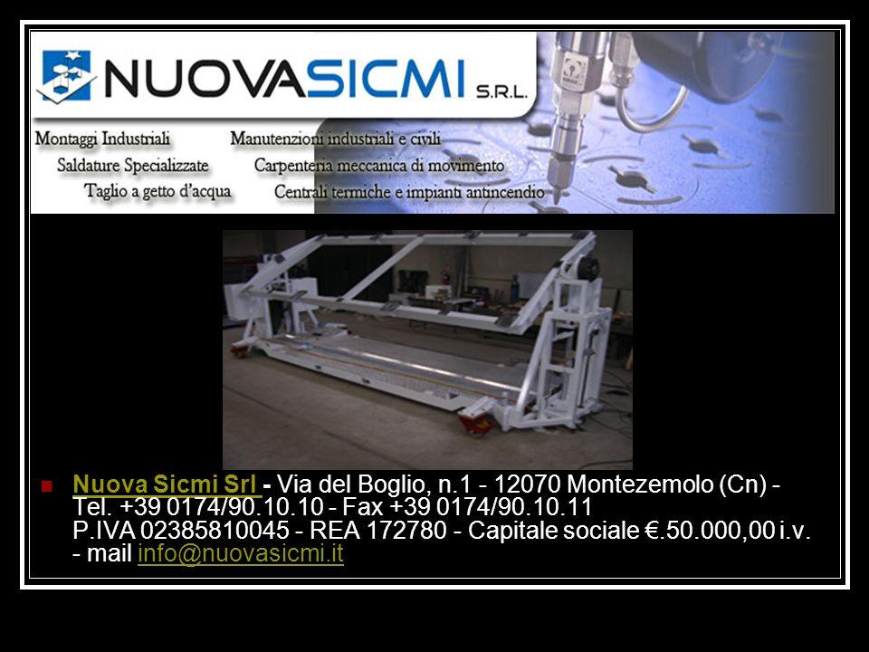 Nuova Sicmi Srl - Via del Boglio, n.1 - 12070 Montezemolo (Cn) - Tel. +39 0174/90.10.10 - Fax +39 0174/90.10.11 P.IVA 02385810045 - REA 172780 - Capit