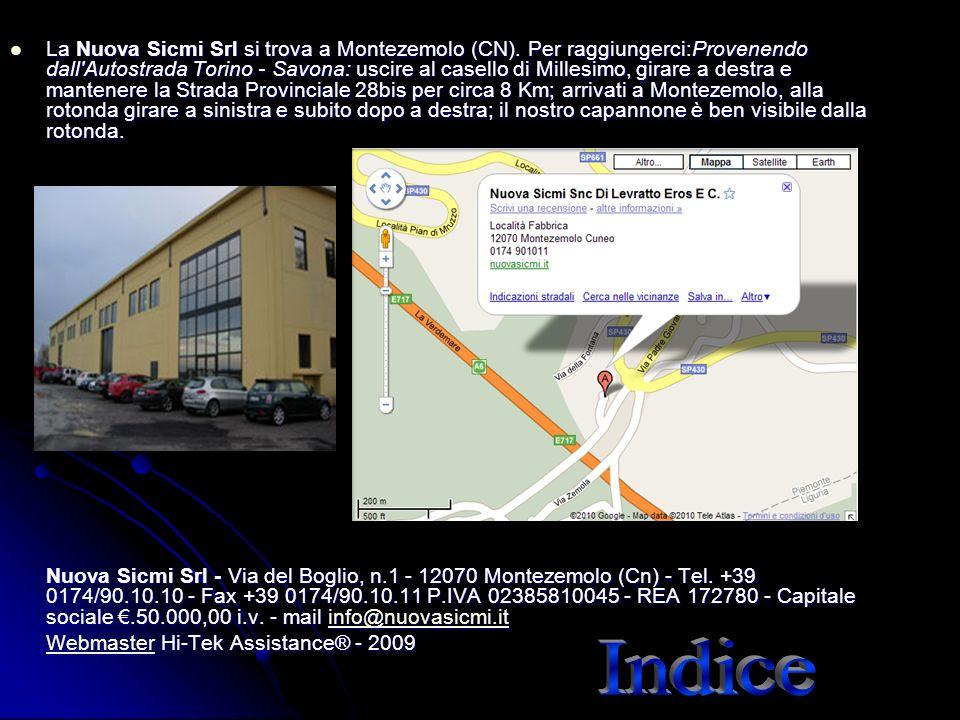 La Nuova Sicmi Srl si trova a Montezemolo (CN). Per raggiungerci:Provenendo dall'Autostrada Torino - Savona: uscire al casello di Millesimo, girare a
