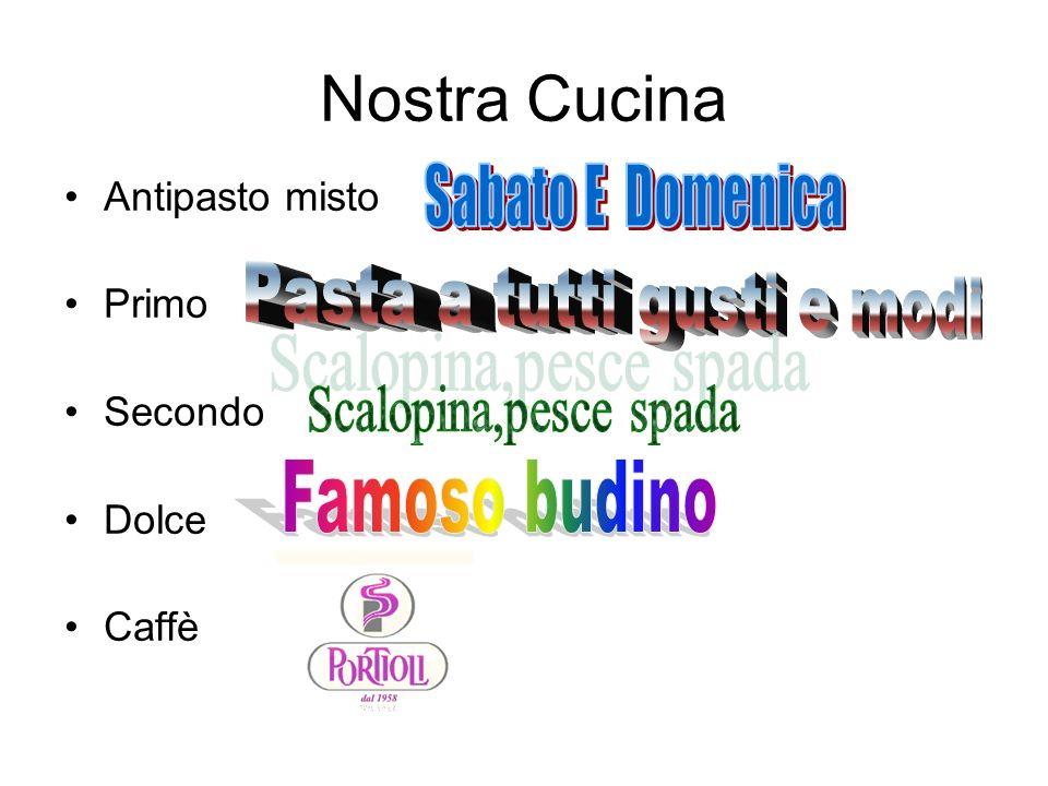 Nostra Cucina Antipasto misto Primo Secondo Dolce Caffè