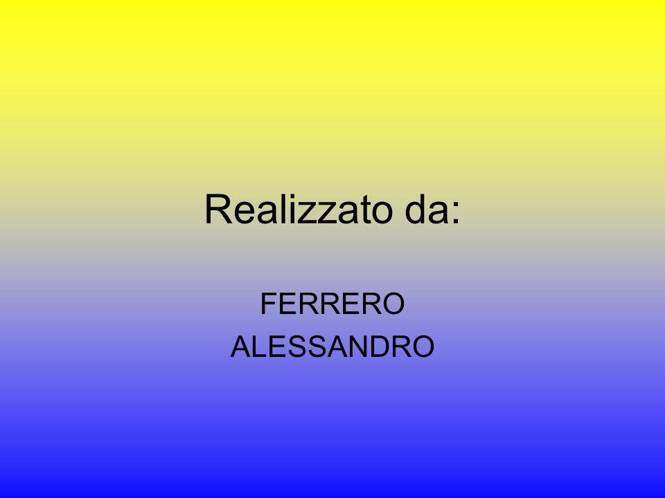 Realizzato da: FERRERO ALESSANDRO