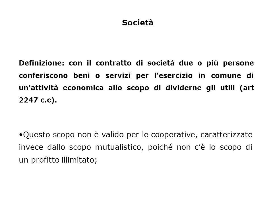Società Definizione: con il contratto di società due o più persone conferiscono beni o servizi per lesercizio in comune di unattività economica allo scopo di dividerne gli utili (art 2247 c.c).