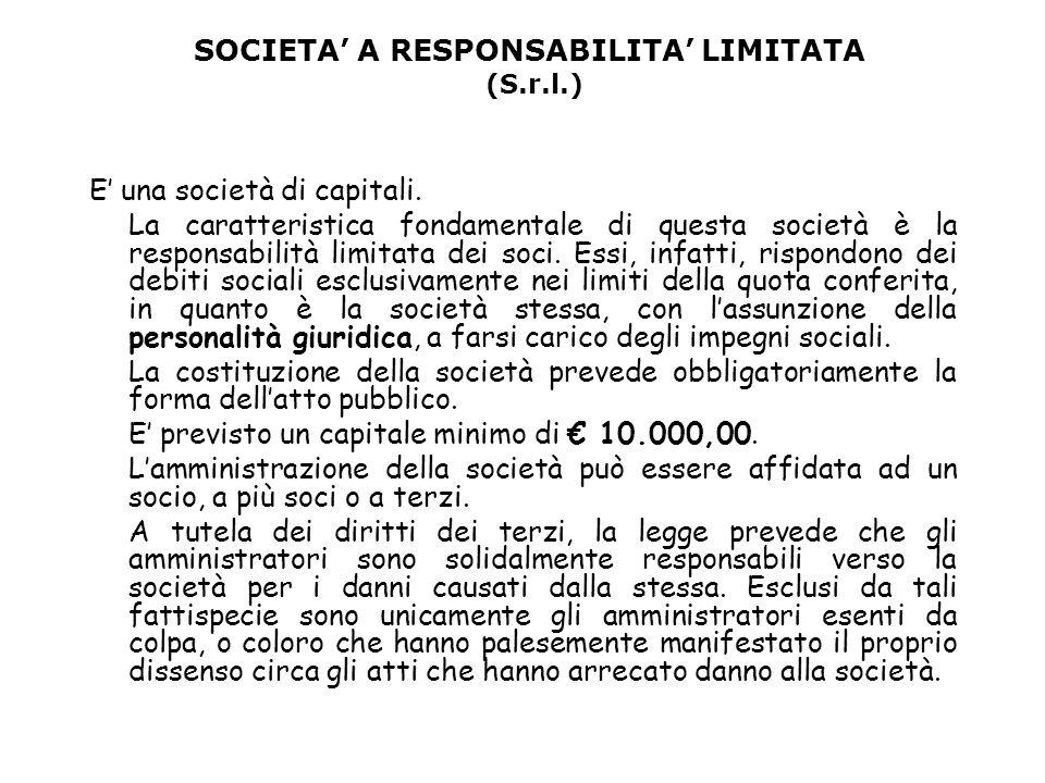 SOCIETA A RESPONSABILITA LIMITATA (S.r.l.) E una società di capitali.