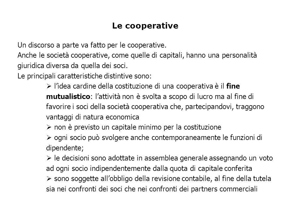 Le cooperative Un discorso a parte va fatto per le cooperative.