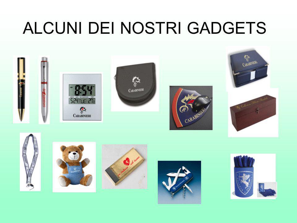 ALCUNI DEI NOSTRI GADGETS