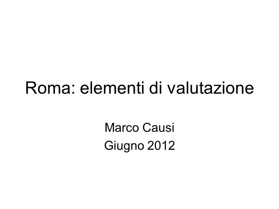 Roma: elementi di valutazione Marco Causi Giugno 2012