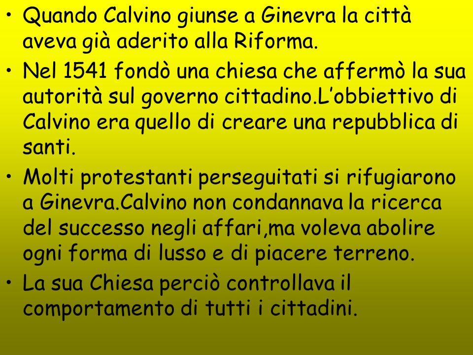 Quando Calvino giunse a Ginevra la città aveva già aderito alla Riforma.