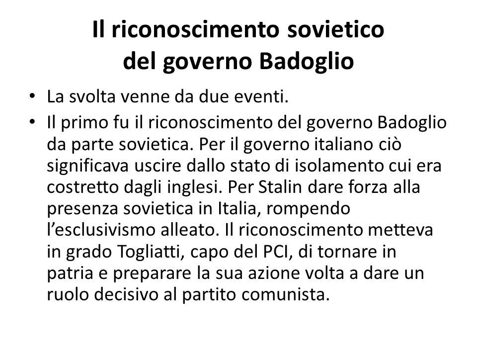 La svolta di Salerno Il secondo fu la svolta imposta da Togliatti al partito, così detta di Salerno dal luogo del discorso pronunciato da Togliatti subito dopo il ritorno in patria.