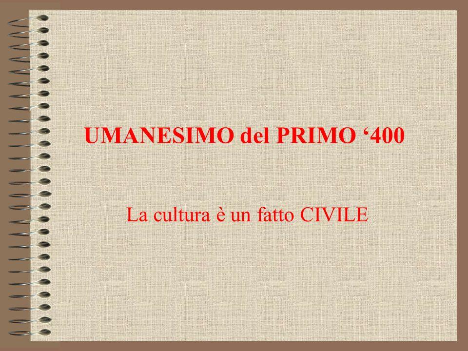 UMANESIMO del PRIMO 400 La cultura è un fatto CIVILE