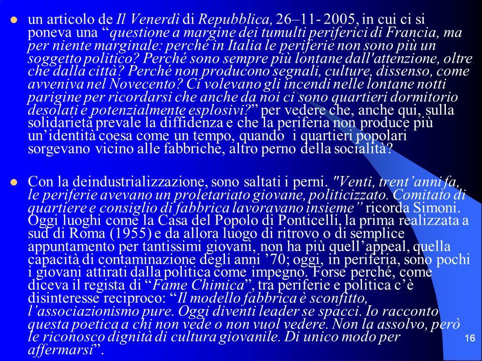 16 un articolo de Il Venerdì di Repubblica, 26–11- 2005, in cui ci si poneva una questione a margine dei tumulti periferici di Francia, ma per niente