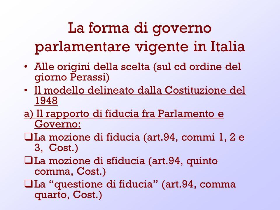 La forma di governo parlamentare vigente in Italia Alle origini della scelta (sul cd ordine del giorno Perassi) Il modello delineato dalla Costituzion