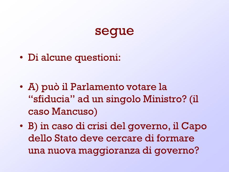 segue Di alcune questioni: A) può il Parlamento votare la sfiducia ad un singolo Ministro? (il caso Mancuso) B) in caso di crisi del governo, il Capo