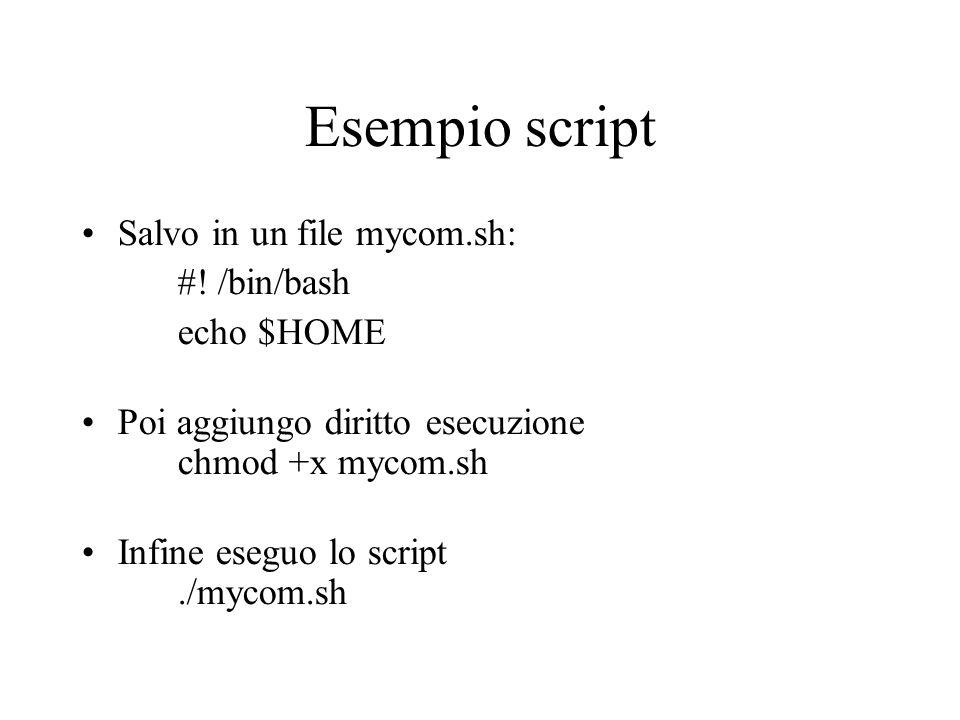 Esempio script Salvo in un file mycom.sh: #.