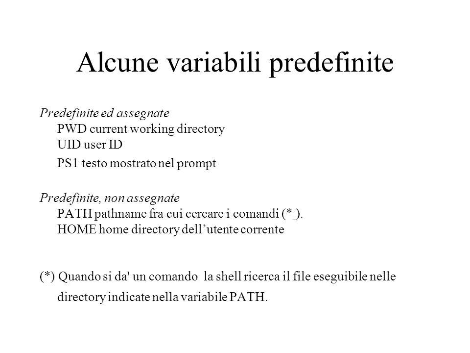 Esempi comandi source.bashrc (oppure..bashrc) esegue comandi in.bashrc nella shell corrente (ad esempio dopo modifiche) echo $HOME mostra valore della variabile HOME export PS1=\u:\w> cambia il prompt (vedi manuale bash, sez.