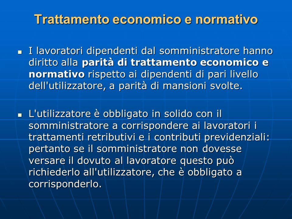 Trattamento economico e normativo I lavoratori dipendenti dal somministratore hanno diritto alla parità di trattamento economico e normativo rispetto
