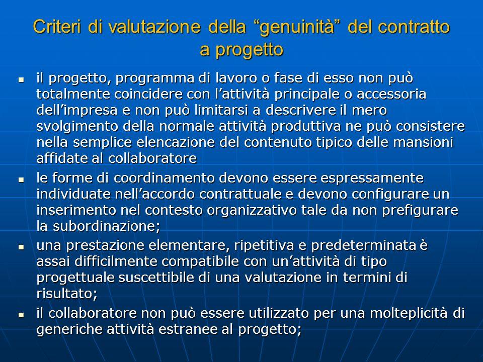 Criteri di valutazione della genuinità del contratto a progetto il progetto, programma di lavoro o fase di esso non può totalmente coincidere con latt
