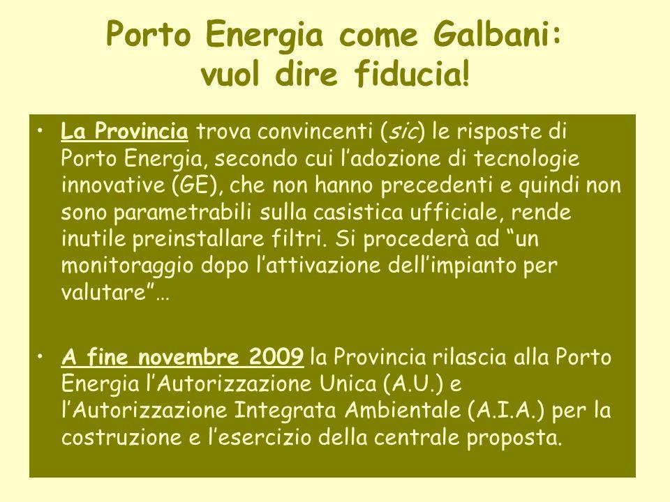 Porto Energia come Galbani: vuol dire fiducia.