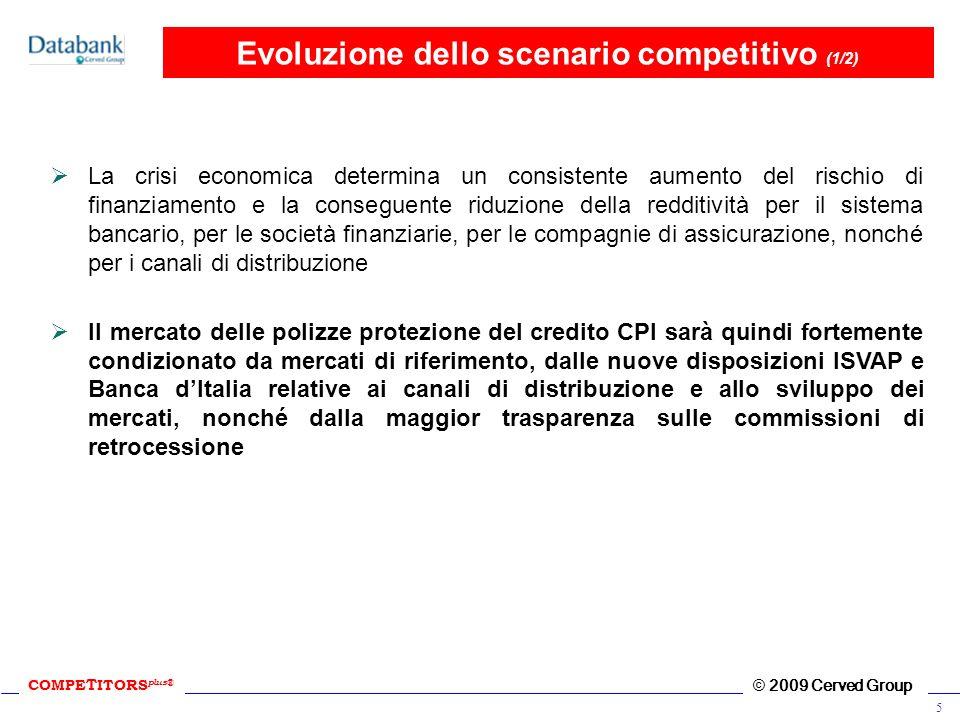 COMPE T ITORS plus ® © 2009 Cerved Group 5 Evoluzione dello scenario competitivo (1/2) La crisi economica determina un consistente aumento del rischio