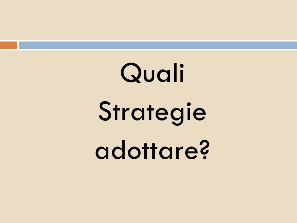 Quali Strategie adottare?