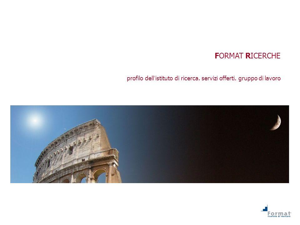 FORMAT RICERCHE profilo dellistituto di ricerca. servizi offerti. gruppo di lavoro
