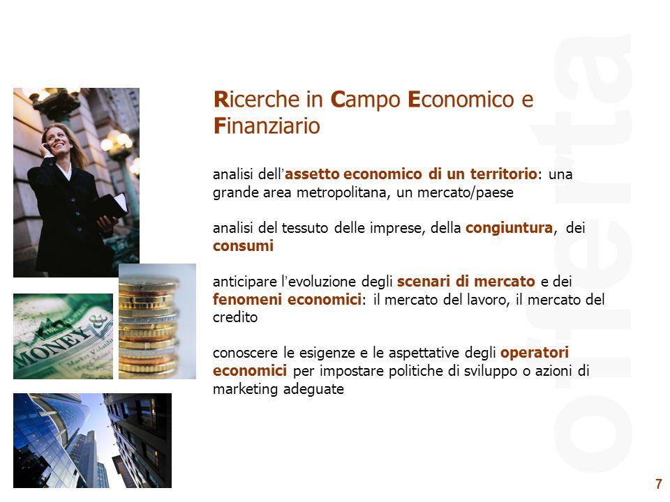 7 offerta Ricerche in Campo Economico e Finanziario analisi dellassetto economico di un territorio: una grande area metropolitana, un mercato/paese an