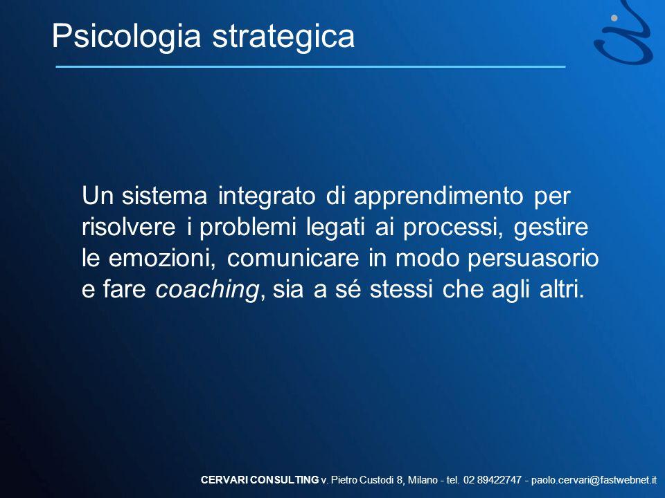 Psicologia strategica Un sistema integrato di apprendimento per risolvere i problemi legati ai processi, gestire le emozioni, comunicare in modo persu