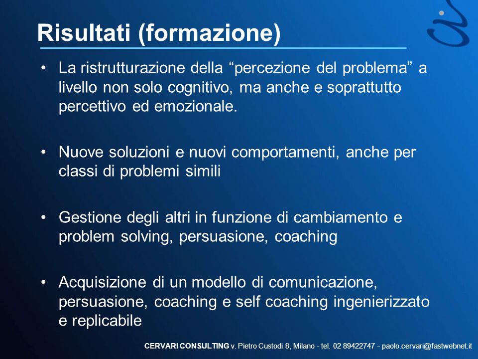 Risultati (formazione) La ristrutturazione della percezione del problema a livello non solo cognitivo, ma anche e soprattutto percettivo ed emozionale