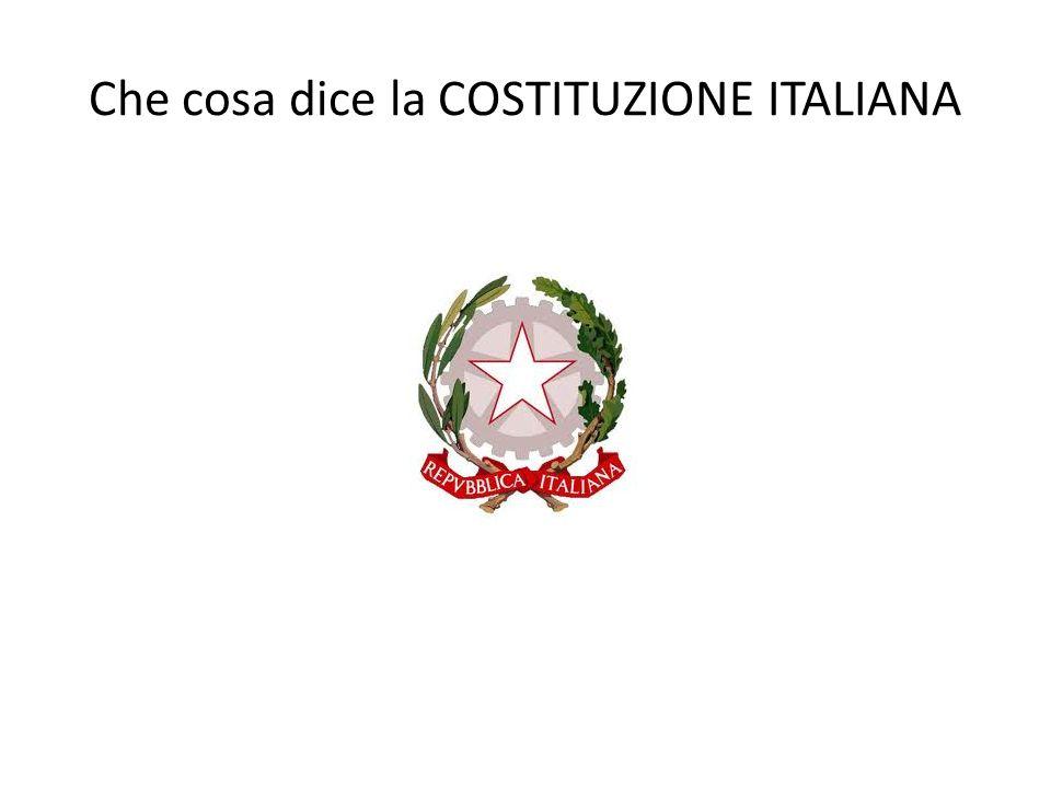 Che cosa dice la COSTITUZIONE ITALIANA