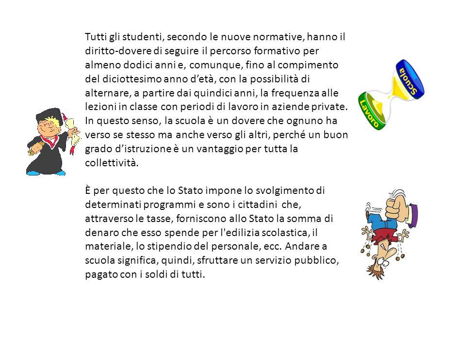 Tutti gli studenti, secondo le nuove normative, hanno il diritto-dovere di seguire il percorso formativo per almeno dodici anni e, comunque, fino al c