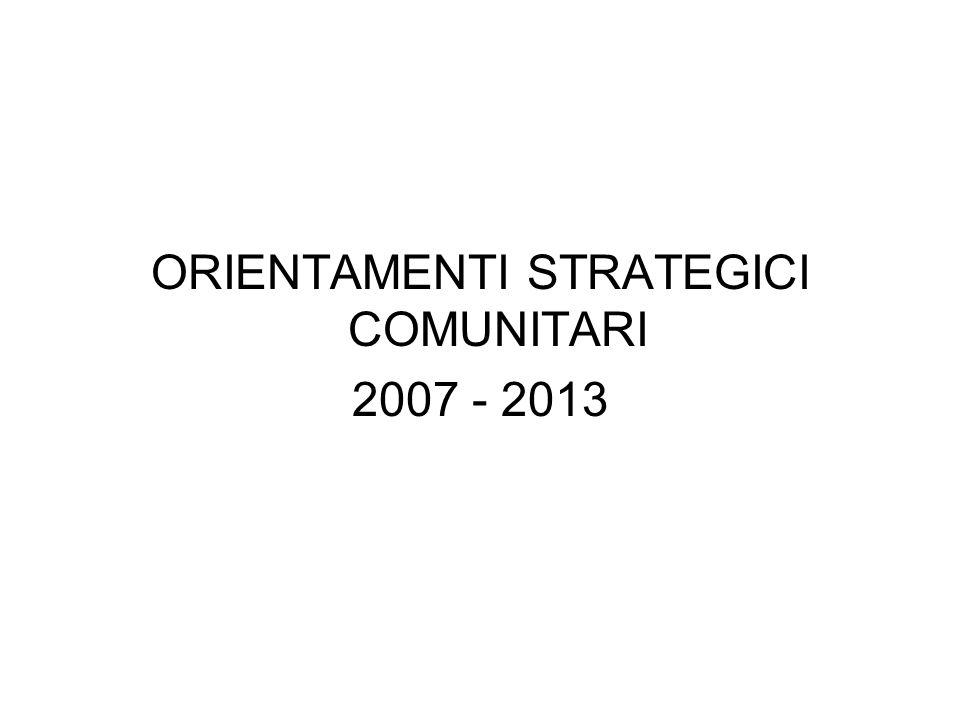 ORIENTAMENTI STRATEGICI COMUNITARI 2007 - 2013
