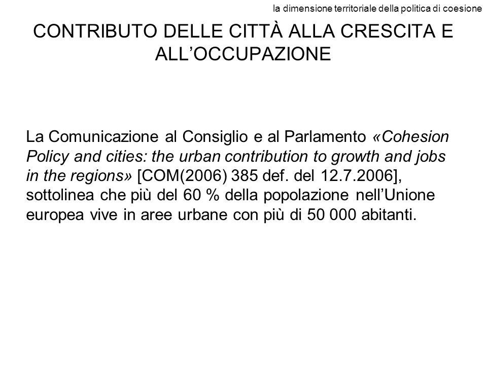 la dimensione territoriale della politica di coesione CONTRIBUTO DELLE CITTÀ ALLA CRESCITA E ALLOCCUPAZIONE La Comunicazione al Consiglio e al Parlame