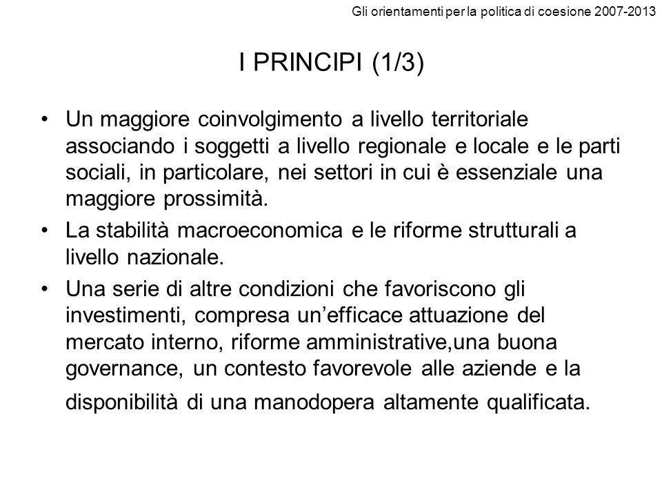 Gli orientamenti per la politica di coesione 2007-2013 I PRINCIPI (1/3) Un maggiore coinvolgimento a livello territoriale associando i soggetti a live