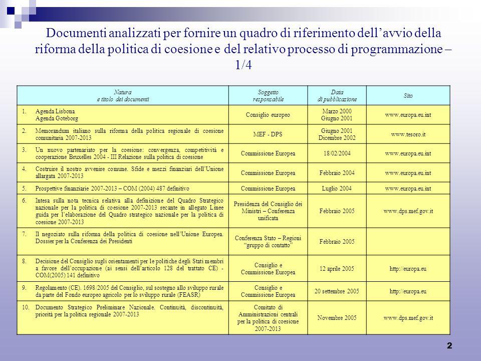 2 Documenti analizzati per fornire un quadro di riferimento dellavvio della riforma della politica di coesione e del relativo processo di programmazio