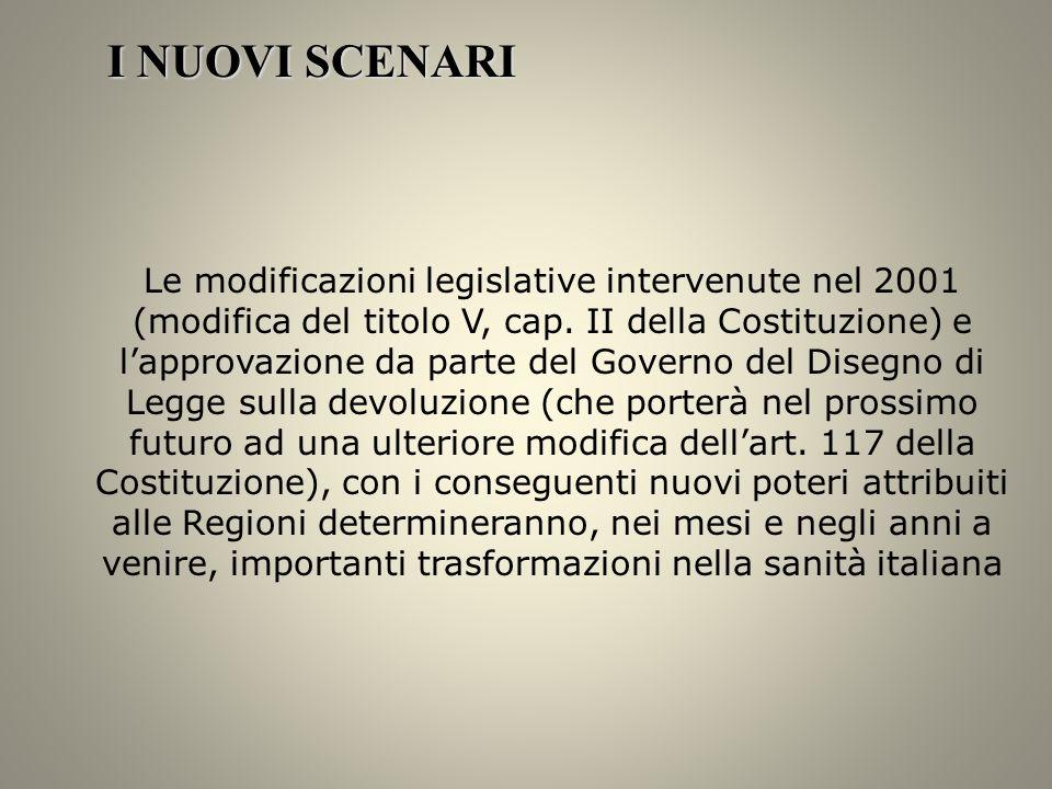 Le modificazioni legislative intervenute nel 2001 (modifica del titolo V, cap. II della Costituzione) e lapprovazione da parte del Governo del Disegno