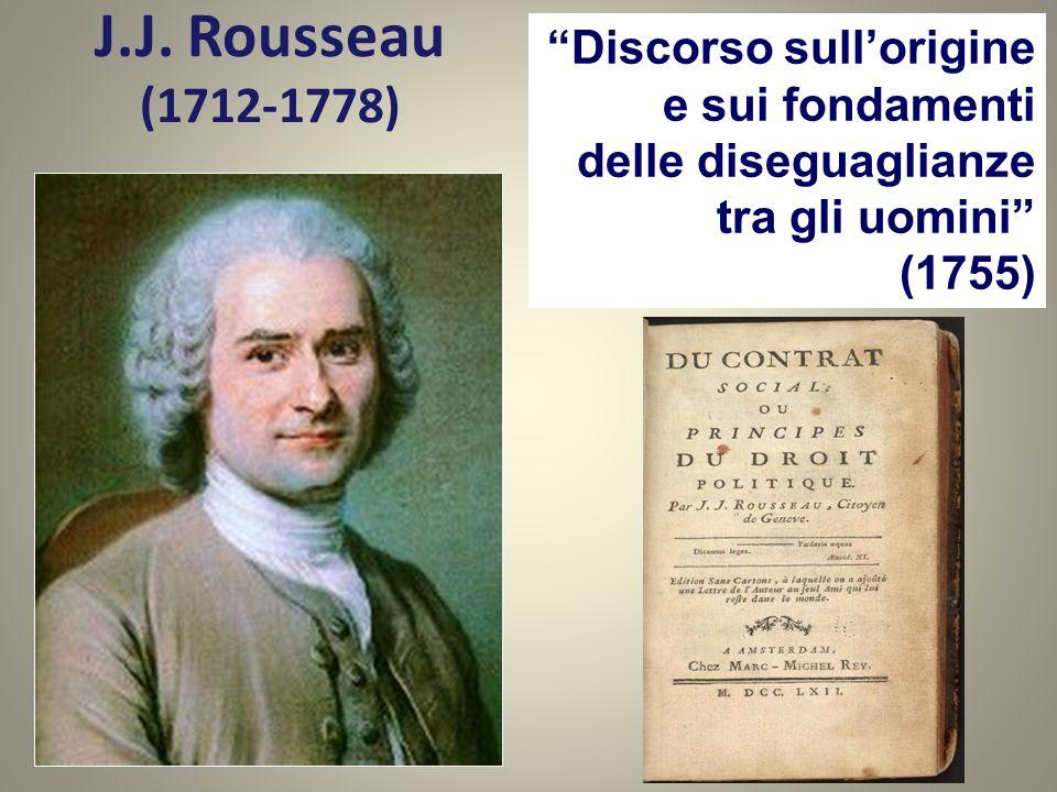 J.J. Rousseau (1712-1778) Discorso sullorigine e sui fondamenti delle diseguaglianze tra gli uomini (1755)