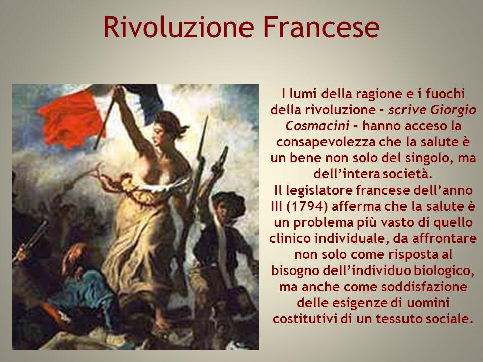 Rivoluzione Francese I lumi della ragione e i fuochi della rivoluzione – scrive Giorgio Cosmacini – hanno acceso la consapevolezza che la salute è un