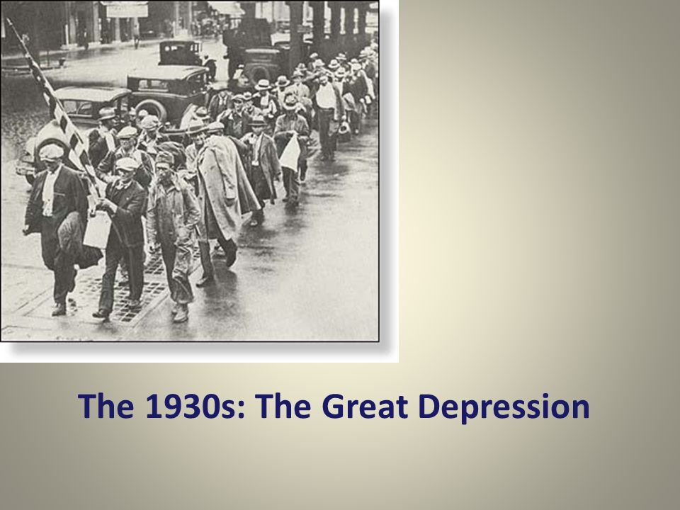 The 1930s: The Great Depression
