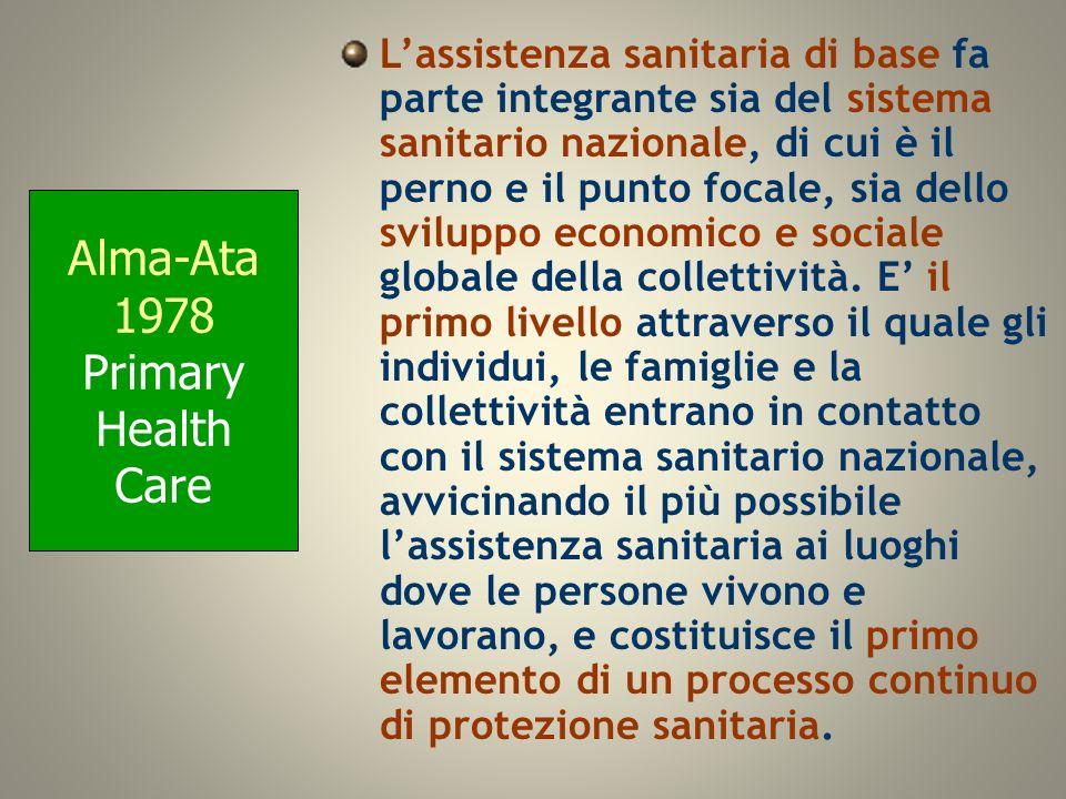 Lassistenza sanitaria di base fa parte integrante sia del sistema sanitario nazionale, di cui è il perno e il punto focale, sia dello sviluppo economi