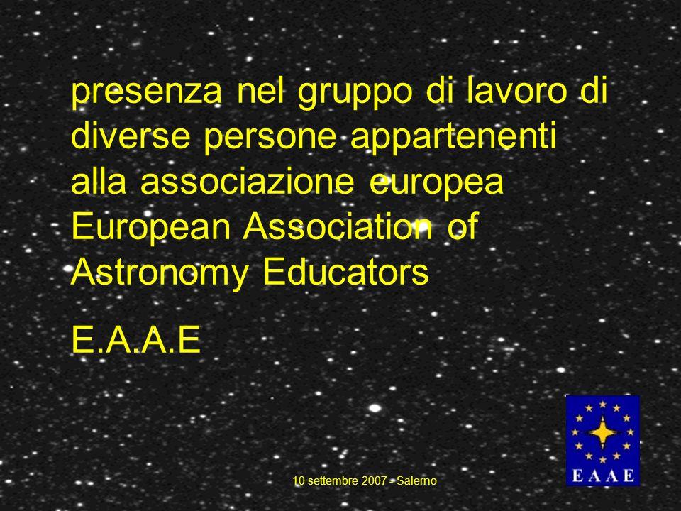 presenza nel gruppo di lavoro di diverse persone appartenenti alla associazione europea European Association of Astronomy Educators E.A.A.E
