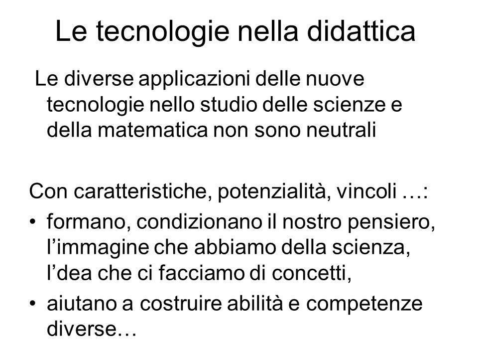 Le tecnologie nella didattica Le diverse applicazioni delle nuove tecnologie nello studio delle scienze e della matematica non sono neutrali Con carat