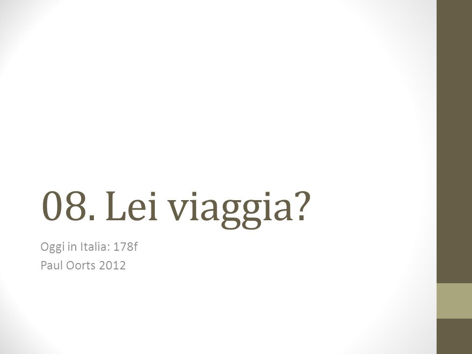 08. Lei viaggia? Oggi in Italia: 178f Paul Oorts 2012