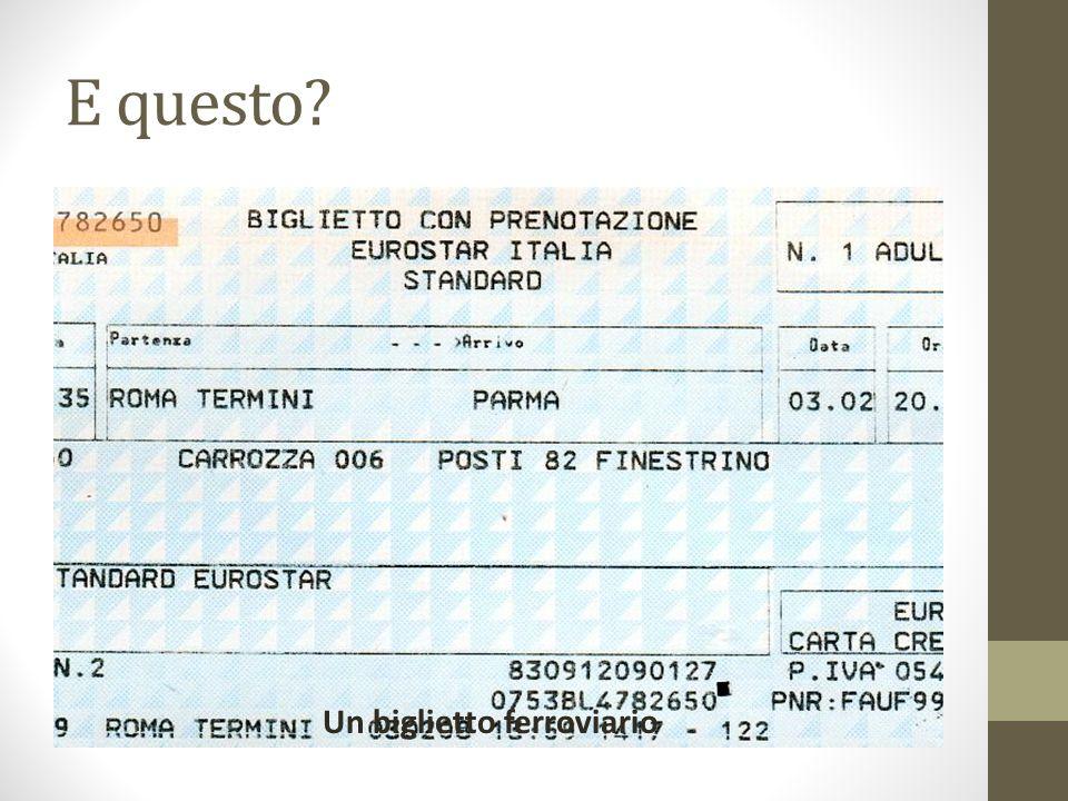 E questo Un biglietto ferroviario